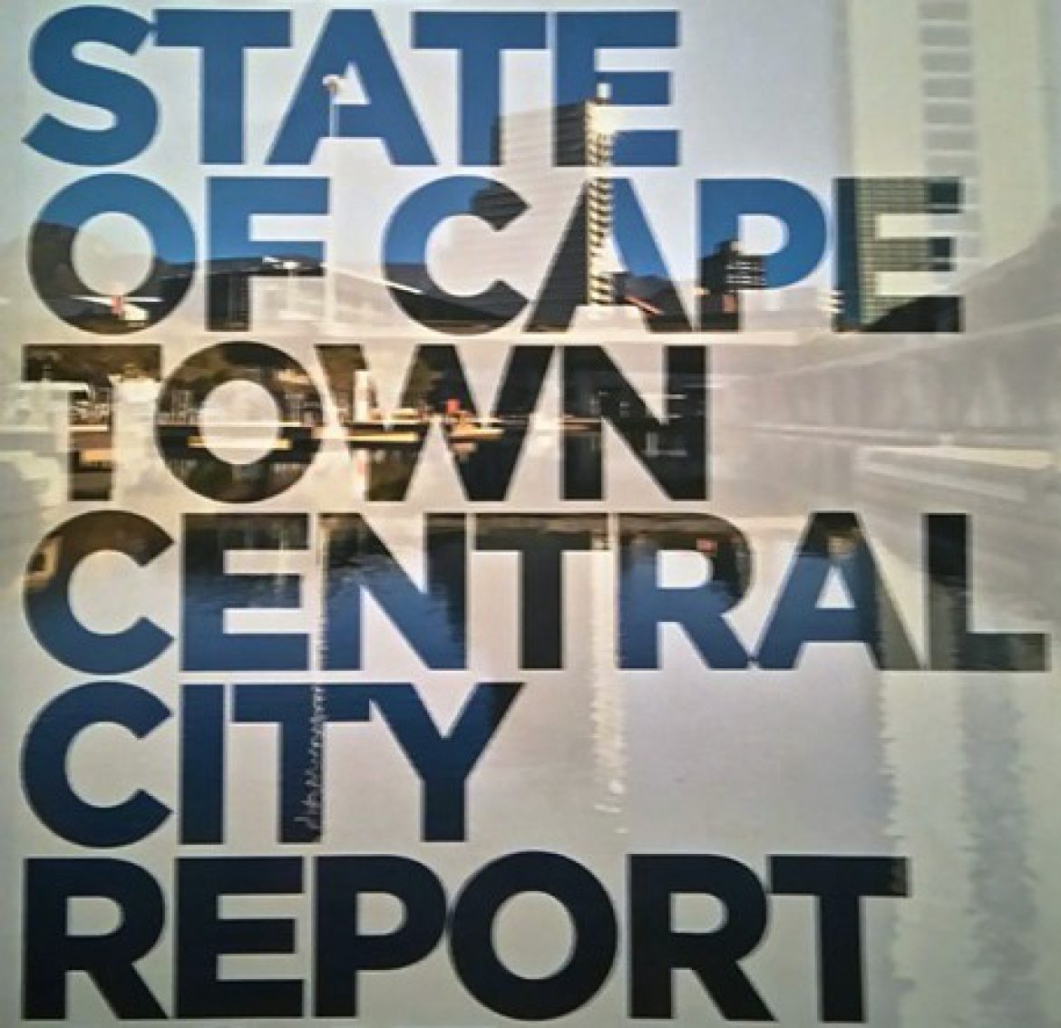 Cape Town property values in CBD soar – State of the Central City Report 2015 launched in Business Day